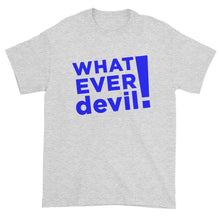 "Load image into Gallery viewer, ""Whatever devil!"" Blue"