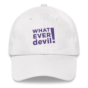 """Whatever devil!"" Purple Letter Dad hat"