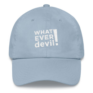 """Whatever devil!"" White Letter Dad Hat"