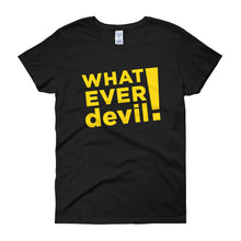 "Load image into Gallery viewer, ""Whatever devil!"" Lady Gold"