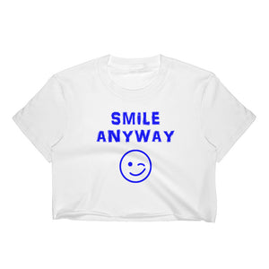 """Smile Anyway"" Crop Blue Letter"