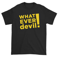 "Load image into Gallery viewer, ""Whatever devil!"" Gold"