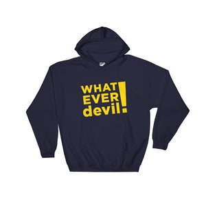 """Whatever devil!"" Hoodie Gold"