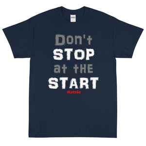 """Don't Stop at the Start"""