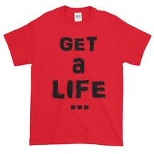 "Load image into Gallery viewer, ""GET A LIFE"" Black Letter"