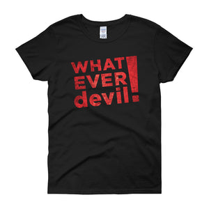 """Whatever devil!"" Lady Radical"