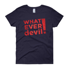 "Load image into Gallery viewer, ""Whatever devil!"" Lady Radical"