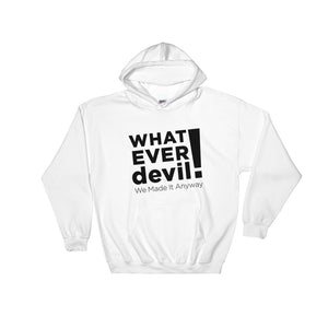 """Whatever devil!"" Hoodie Black X"