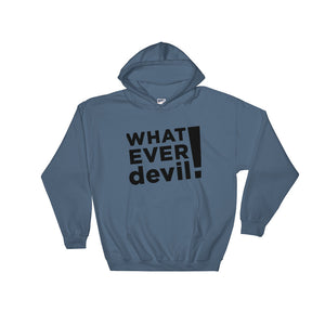 """Whatever devil!"" Hoodies Black"