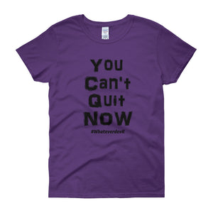 """You Can't Quit"" Lady Black"