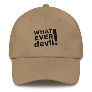 """Whatever devil!"" Black Letter Dad Hat"