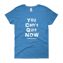 "Load image into Gallery viewer, ""You Can't Quit"" Lady White"