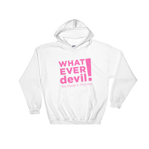 """Whatever devil!"" Hoodie Full Pink X"