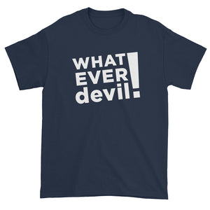 """Whatever devil!"" White"