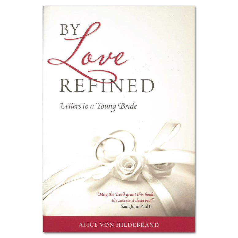 By Love Refined: von Hildebrand
