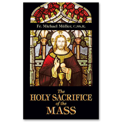 The Holy Sacrifice of the Mass: Mueller