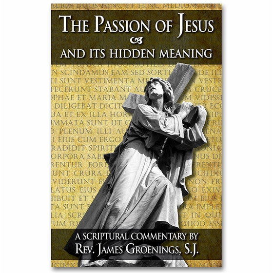 The Passion of Jesus and Its Hidden Meaning: Groenings