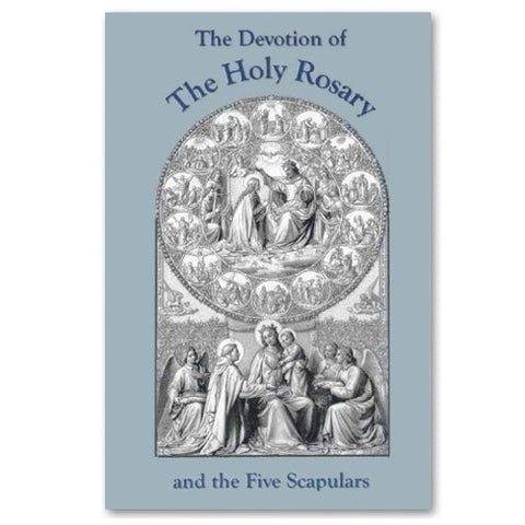 The Devotion of the Holy Rosary and the Five Scapulars