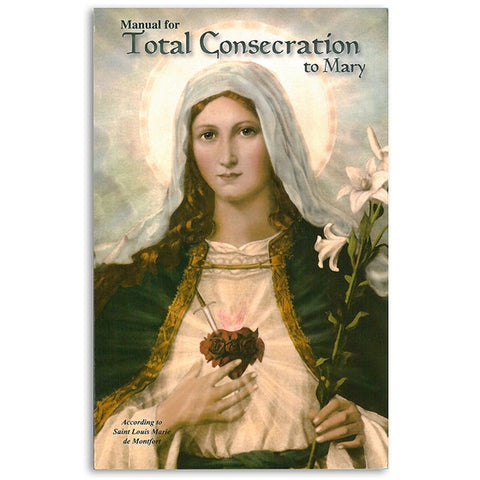 Manual for Total Consecration to Mary: de Montfort