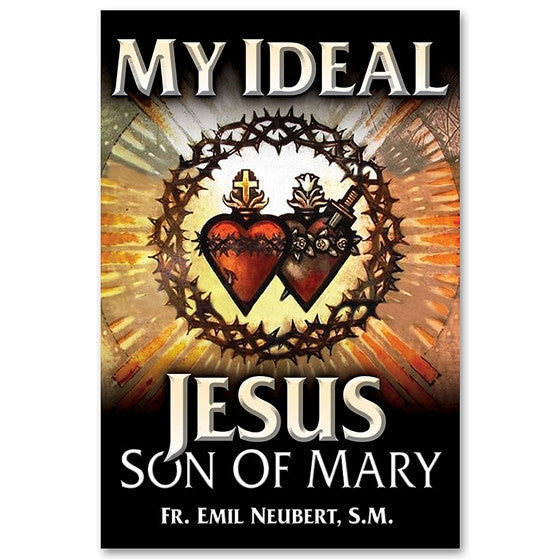 My Ideal: Jesus, Son of Mary - Neubert