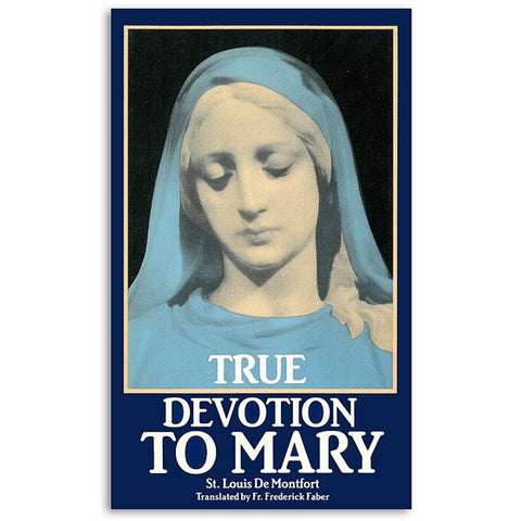 True Devotion to Mary: de Montfort