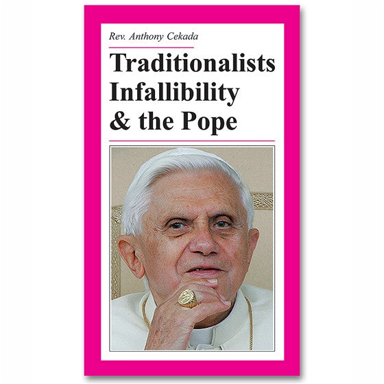 Traditionalists, Infallibility, and the Pope