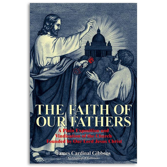The Faith of Our Fathers: Gibbons