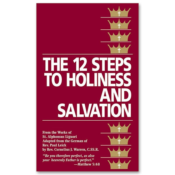 The Twelve Steps to Holiness and Salvation: Liguori