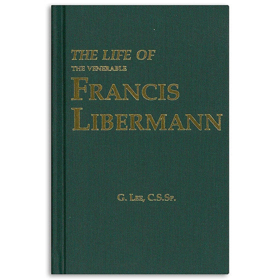Life of the Venerable Francis Libermann