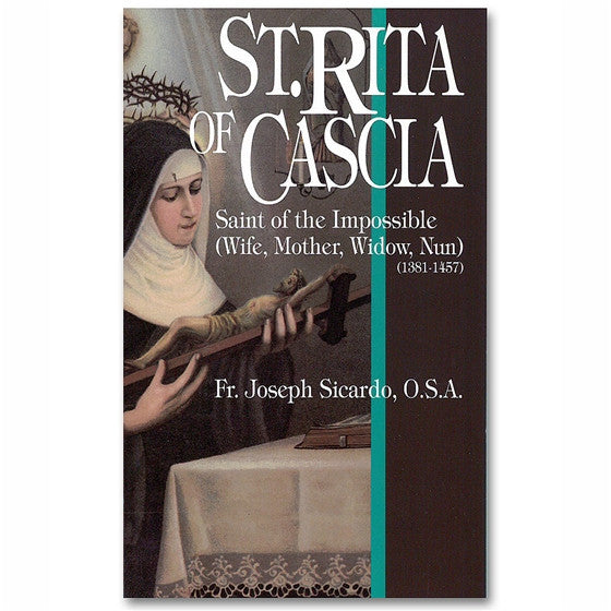 St. Rita of Cascia: Saint of the Impossible - Sicardo