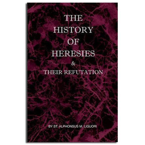 History of Heresies and their Refutation