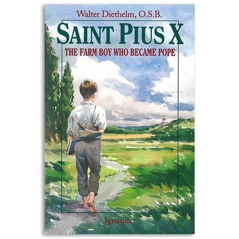 Saint Pius X: The Farm Boy Who Became Pope - Diethelm