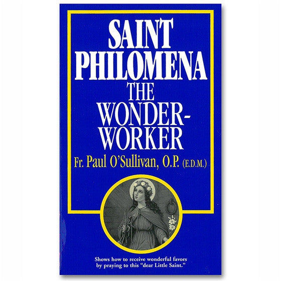 Saint Philomena: The Wonder-Worker