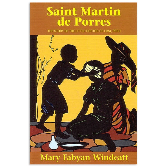 Saint Martin de Porres: The Story of the Little Doctor of Lima, Peru - Windeatt