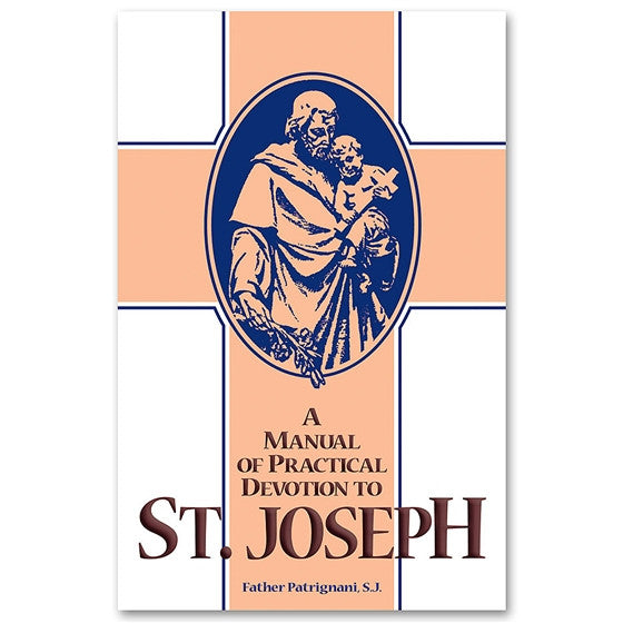 Manual of Practical Devotion To St. Joseph: Patrignani
