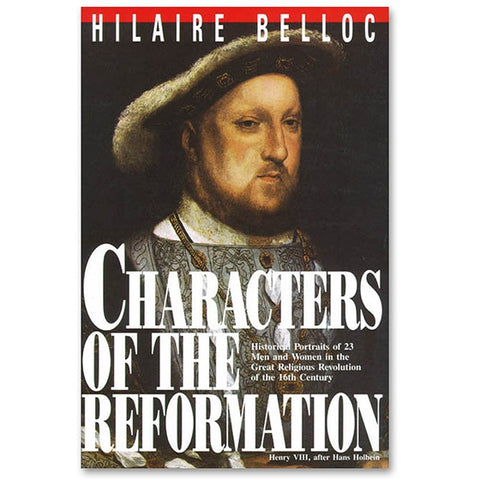 Characters of the Reformation - Belloc