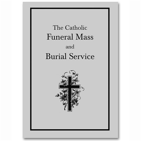 The Catholic Funeral Mass and Burial Service