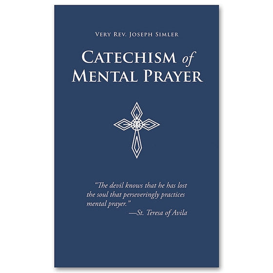 Catechism of Mental Prayer - Simler