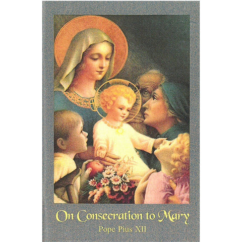 Pius XII on Consecration to Mary