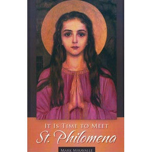 It's Time to Meet St. Philomena: Miravalle