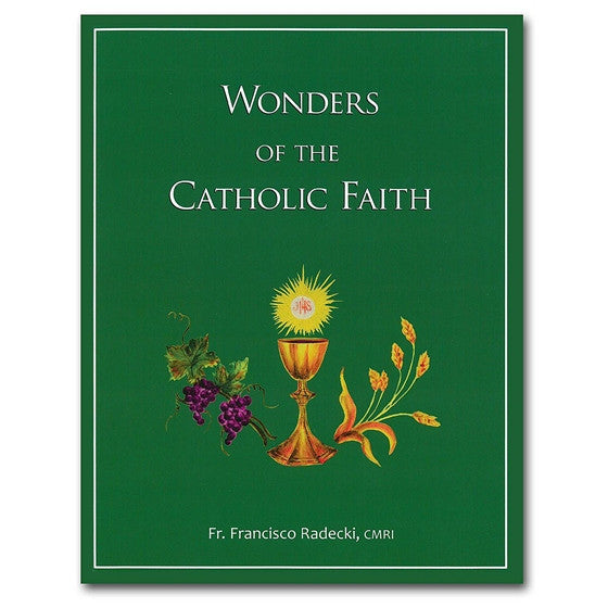 Wonders of the Catholic Faith