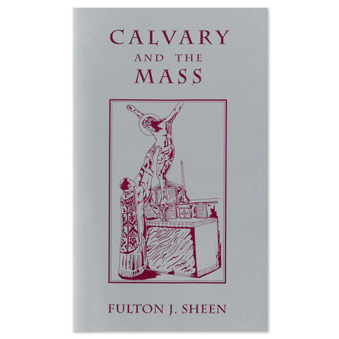Calvary & The Mass: Sheen