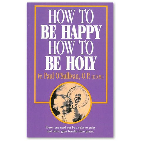 How to Be Happy How to Be Holy