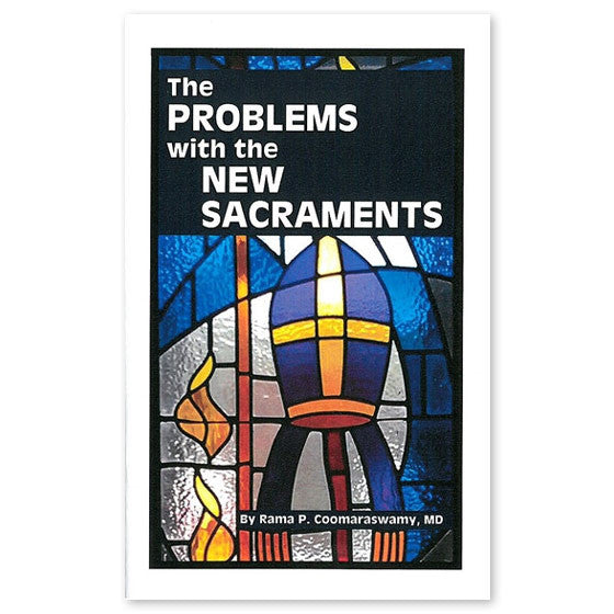 The Problems With the New Sacraments: Coomaraswamy