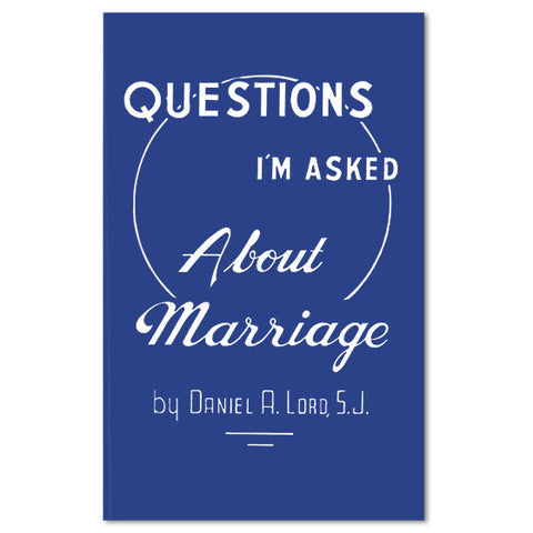 Questions I'm Asked About Marriage