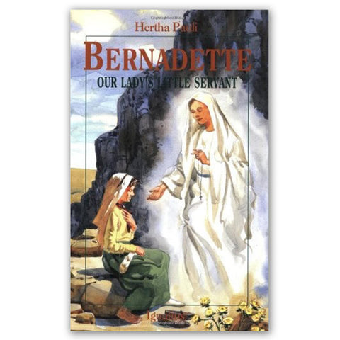 Bernadette: Our Lady's Little Servant