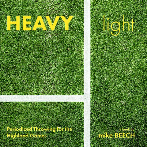 Heavy/Light: Periodized Throwing for the Highland Games (Hard Copy)