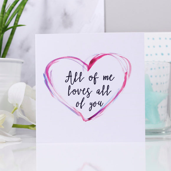 All Of Me Loves All Of You Anniversary Card - Olivia Morgan Ltd