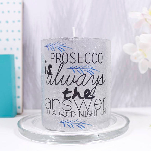 Prosecco Is Always The Answer Alcoholic Theme Candle - Olivia Morgan Ltd