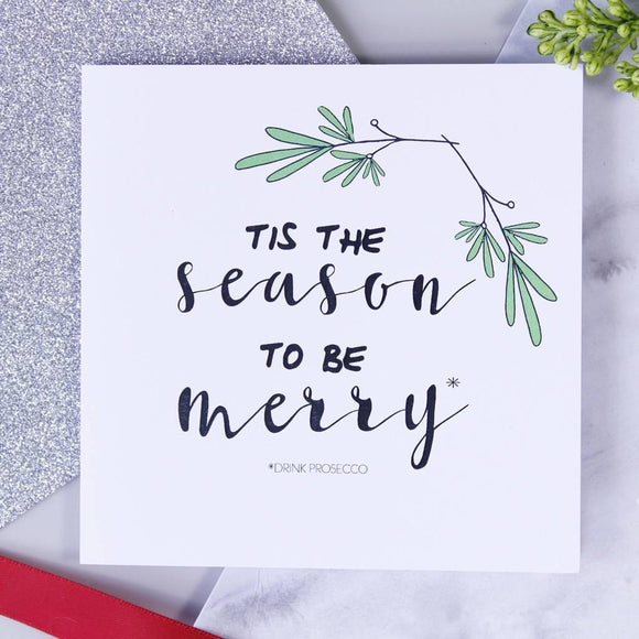 Tis The Season To Be Merry Drink Prosecco Christmas Card - Olivia Morgan Ltd